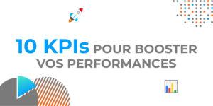 10 KPIs pour booster votre performance